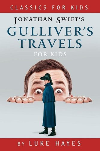 Gulliver's Travels for Kids by Luke Hayes (2010-11-19)