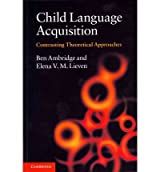 [(Child Language Acquisition: Contrasting Theoretical Approaches)] [ By (author) Ben Ambridge, By (author) Elena V. M. Lieven ] [April, 2011]