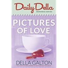 Pictures of Love (and other romantic short stories) (Daily Della Book 5)