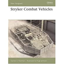 [( Stryker Combat Vehicle 2002-06 )] [by: Gordon L. Rottman] [Jul-2006]