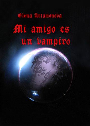 Mi amigo es un vampiro (El aula del Misterio - Mi amigo es un vampiro nº 3) par Elena Artamonova