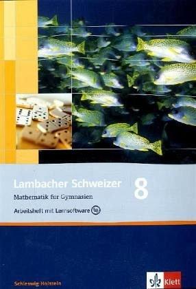 Lambacher Schweizer Mathematik 8. Ausgabe Schleswig-Holstein: Arbeitsheft plus Lösungsheft und Lernsoftware Klasse 8 (Lambacher Schweizer. Ausgabe für Schleswig-Holstein ab 2008)
