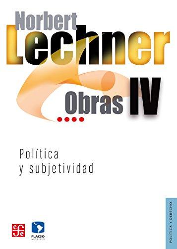 Obras IV. Política y subjetividad, 1995-2003 (Politica) por Norbert Lechner