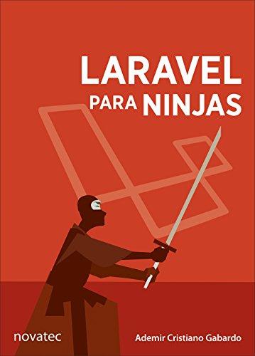 Laravel para ninjas (Portuguese Edition) por Ademir C. Gabardo