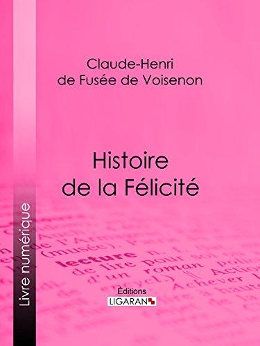 Histoire de la Félicité: Conte philosophique et moral par Claude-Henri de Fusée de Voisenon
