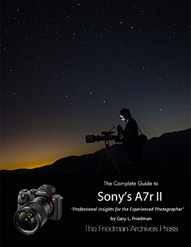 The Complete Guide to Sony\'s Alpha 7r Ii (English Edition)