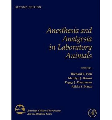 [(Anesthesia and Analgesia in Laboratory Animals)] [Author: Richard E. Fish] published on (July, 2008)
