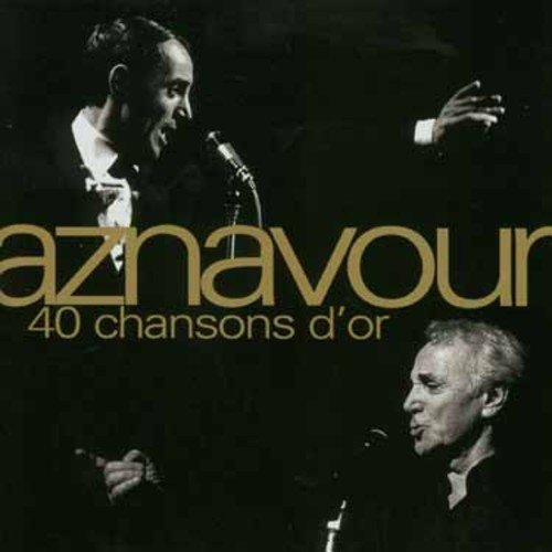40 Chansons D\'Or by Charles Aznavour (2008-09-16)