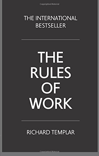 The Rules of Work: A definitive code for personal success por Richard Templar