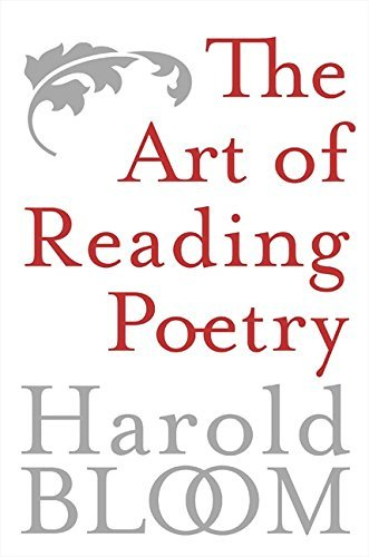 Art of Reading Poetry: From Chaucer to Hart Crane by Harold Bloom (2005-03-01)