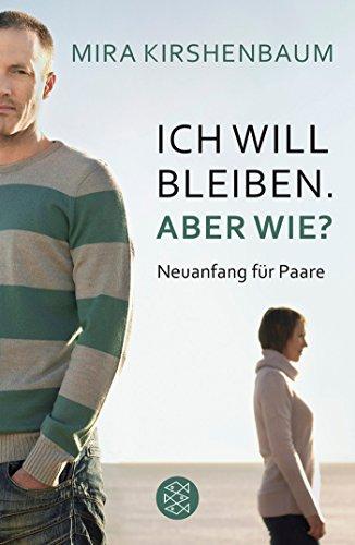 Ich will bleiben. Aber wie?: Neuanfang für Paare