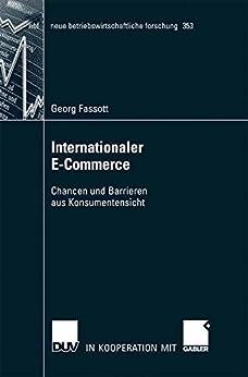 Internationaler E-Commerce: Chancen und Barrieren aus Konsumentensicht (neue betriebswirtschaftliche forschung (nbf))