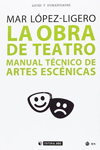 Obra de teatro, La. Manual técnico de artes escénicas (Manuales)