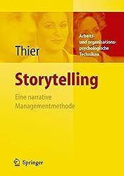 Storytelling: Eine narrative Managementmethode (Arbeits- Und Organisationspsychologische Techniken)