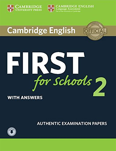 Cambridge English First for Schools 2 Student's Book with answers and Audio (FCE Practice Tests)