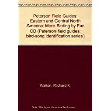 Peterson Field Guides: Eastern and Central North America: More Birding by Ear CD (Peterson field guides: bird-song identification series)