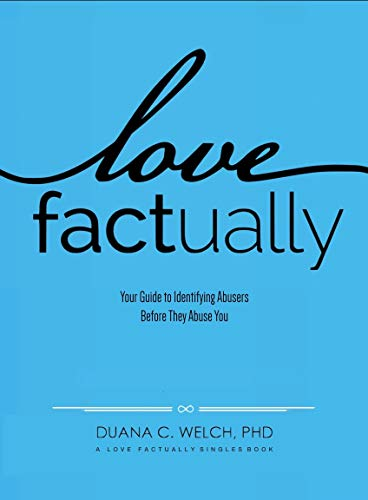 Love Factually: Your Guide to Identifying Abusers Before They Abuse you (English Edition) - Bancroft Single