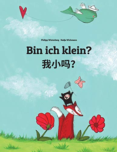 Bin ich klein?: Wo xiao ma? Kinderbuch Deutsch-Chinesisch [vereinfacht] (zweisprachig/bilingual)