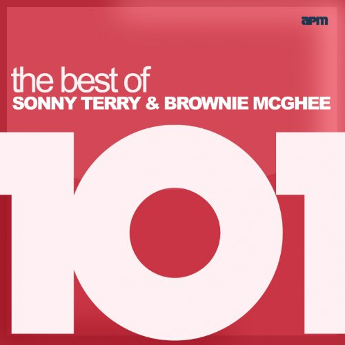 101 - The Best of Sonny Terry & Brownie McGhee (feat. Billy Bland)