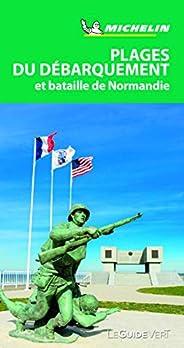 Guide Vert Plages du débarquement et bataille de Normandie Michelin