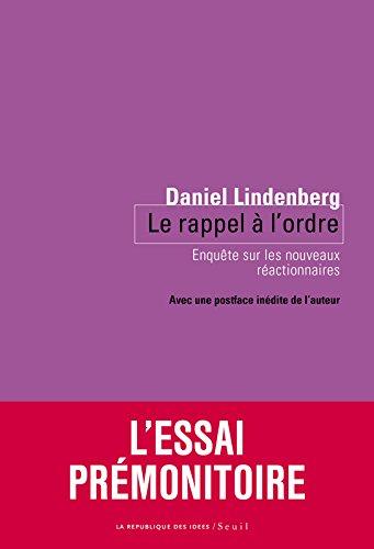 Le Rappel à l'ordre (nouvelle édition). Enquête sur les nouveaux réactionnaires par Daniel Lindenberg