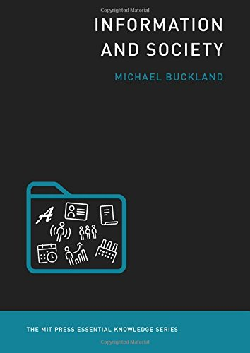 Information and Society (MIT Press Essential Knowledge series) por Michael Buckland