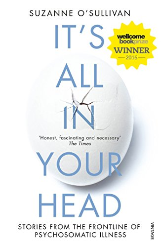 It\'s All in Your Head: Stories from the Frontline of Psychosomatic Illness
