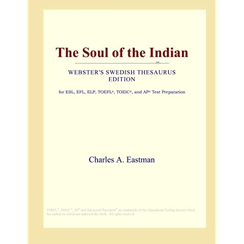 The Soul of the Indian (Webster's Swedish Thesaurus Edition)