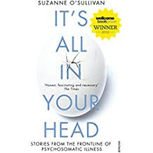 It's All in Your Head: Stories from the Frontline of Psychosomatic Illness (English Edition)