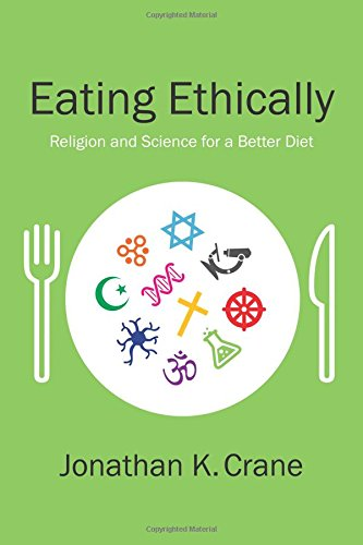 Eating Ethically: Religion and Science for a Better Diet