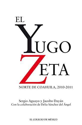 El Yugo Zeta. Norte de Coahuila, 2010-2011