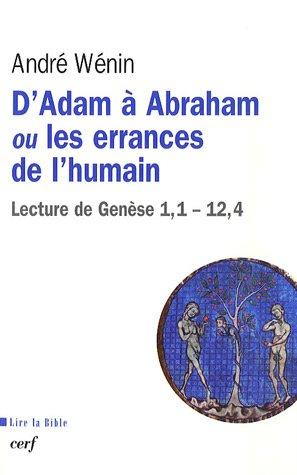 D'Adam à Abraham ou les errances de l'humain : Lecture de Genèse 1,1-12,4