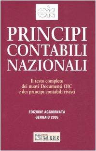 Principi contabili nazionali 2006. Il testo completo dei nuovi documenti Oic e dei principi contabili rivisti