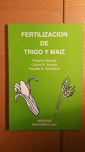Fertilizacion de Trigo y Maiz por Carina R. Alvarez