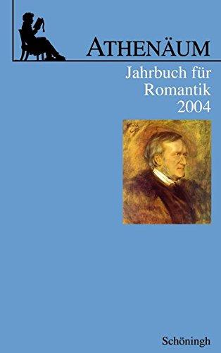 Athenäum Jahrbuch für Romantik: Athenäum, Jahrbuch für Romantik : 2004: Bd 14