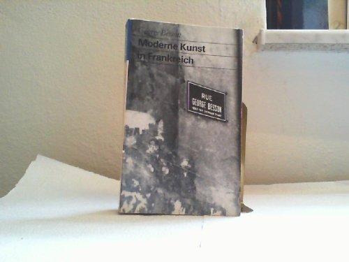 Moderne Kunst in Frankreich. Ausgewählte Schriften