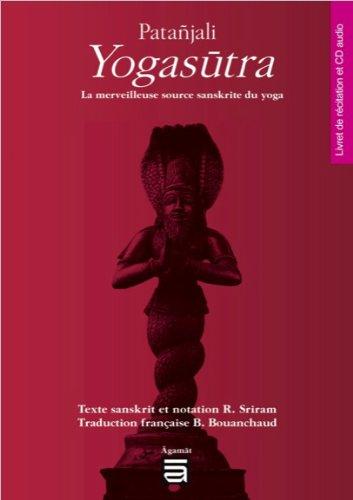 Patanjali Yogastra - La merveilleuse source sanskrite du yoga - Livre + CD