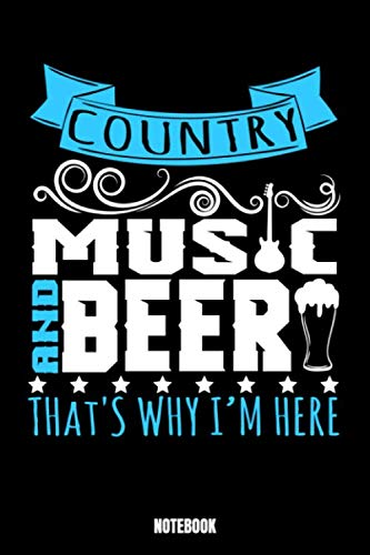 Country Music And Beer That\'S Why I\'M Here Notebook: Music Workout Log Book I Bodybuilding Journal for the Gym I Track your Progress, Cardio and ... Books especially made for you, your family
