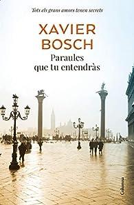 Paraules que tu entendràs par Xavier Bosch