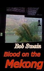 Blood On The Mekong (English Edition)