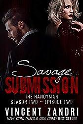 Savage Submission (The Handyman, Season II, Episode II)