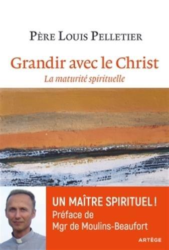 Grandir avec le Christ : La maturité spirituelle