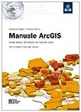 Image de Manuale ArcGIS. Guida pratica all'utilizzo con esercizi svolti. Con CD-ROM