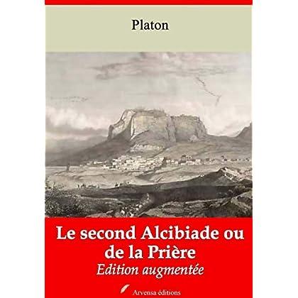 Le Second Alcibiade ou de la Prière – suivi d'annexes: Nouvelle édition 2019