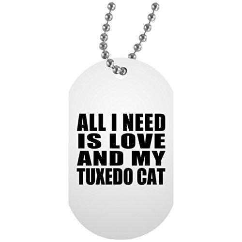 All I Need Is Love And My Tuxedo Cat - Military Dog Tag Militär Hundemarke Weiß Silberkette ID-Anhänger - Geschenk zum Geburtstag Jahrestag Muttertag Vatertag Ostern -
