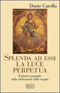 splenda-ad-essi-la-luce-perpetua-il-mistero-pasquale-nella-celebrazione-delle-esequie-predicare-la-p