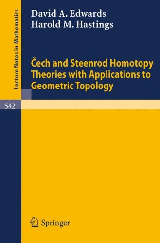 Cech and Steenrod Homotopy Theories with Applications to Geometric Topology (Lecture Notes in Mathematics, Band 542)