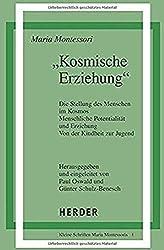 Kosmische Erziehung (Schriften Montessori)