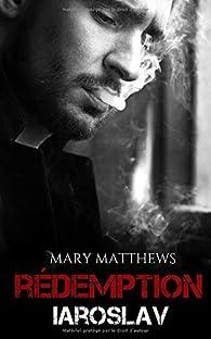 Rédemption - Iaroslav par Mary Matthews