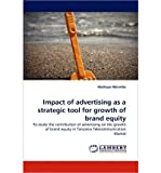 Telecharger Livres Impact of Advertising as a Strategic Tool for Growth of Brand Equity Paperback Common (PDF,EPUB,MOBI) gratuits en Francaise